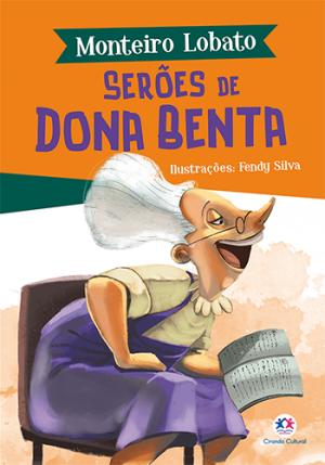 MONTEIRO LOBATO- SERÕES DE DONA BENTA