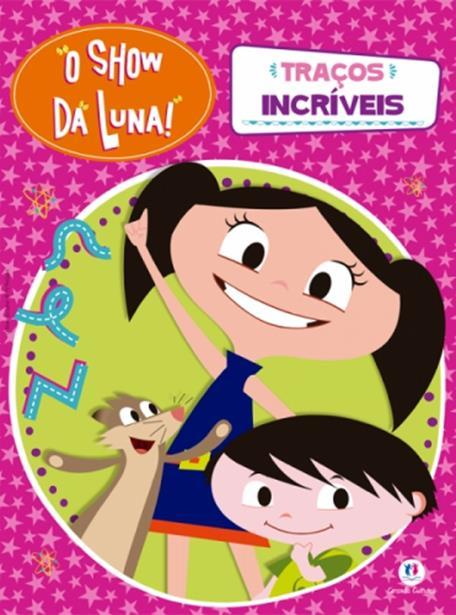 O SHOW DA LUNA- TRAÇOS INCRÍVEIS
