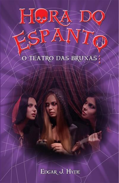 Teatro das Bruxas, O - Coleção Hora do Espanto