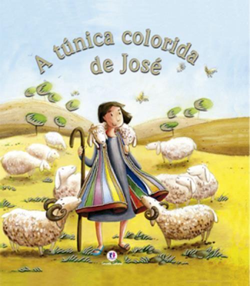 Túnica Colorida de José, A - Coleção Bíblicos