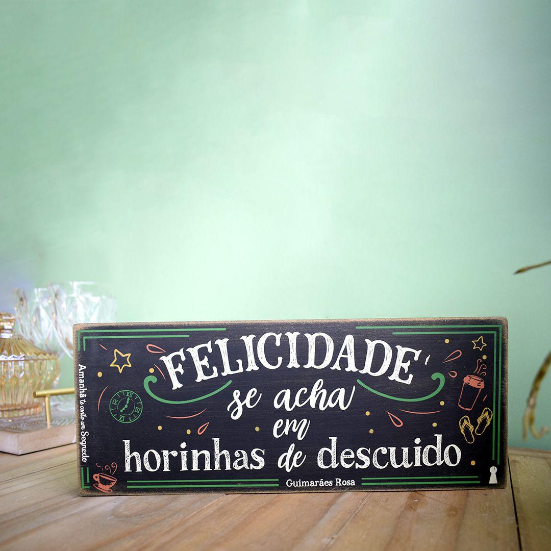 Placa Decorativa Felicidade | Linha Presentes com Afeto Formosinha