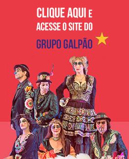 Clique aqui e acesso o site do Grupo Galpão