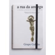 Caderninhos feitos pelo Eduardo Moreira   A RUA DA AMARGURA