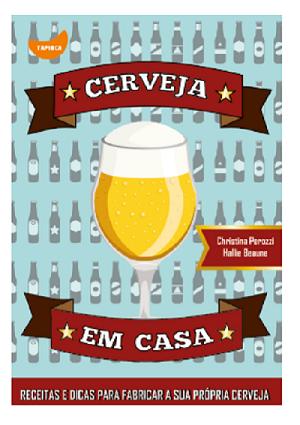 livro Cerveja Em Casa (Christina Perozzi Hallie Beaune)