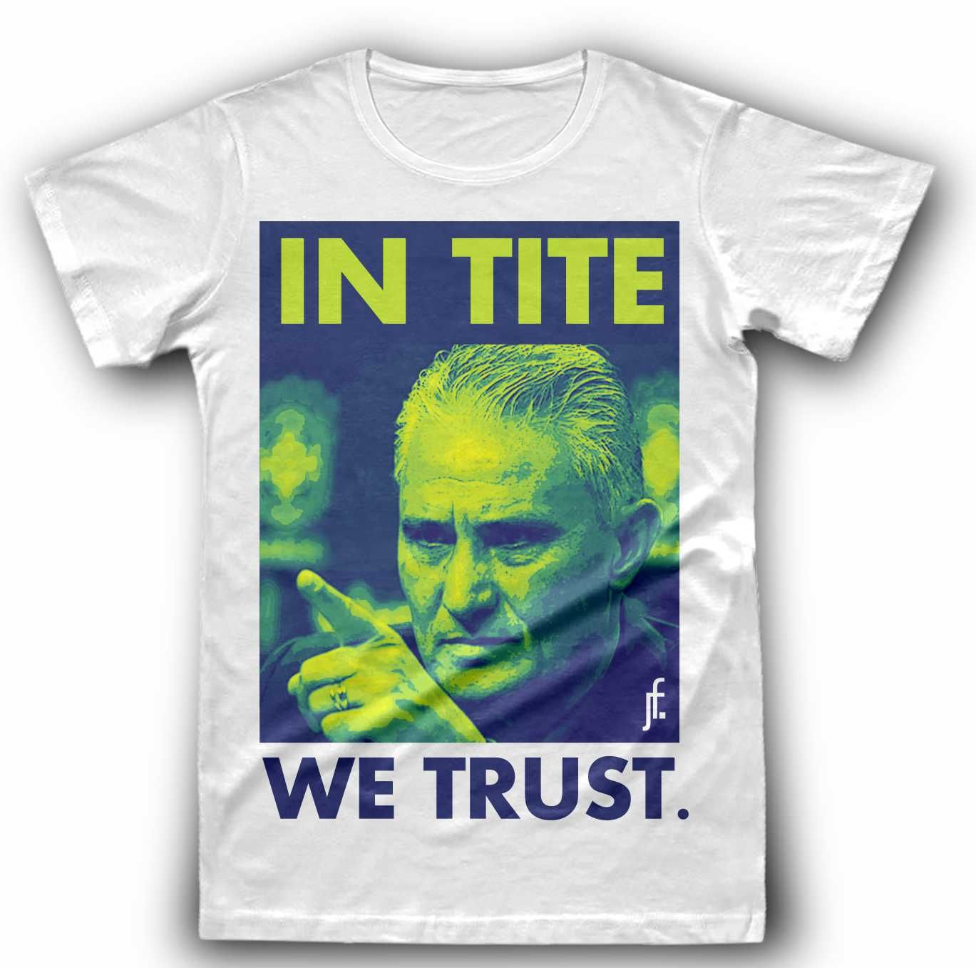 T-Shirt In Tite We Trust