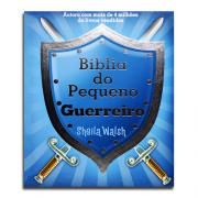 Bíblia do Pequeno Guerreiro | Sheila Walsh