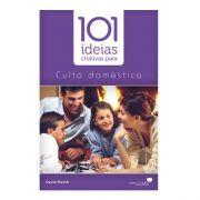 Livro 101 Ideias Criativas Para Culto Doméstico | David Merkh