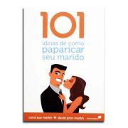 Livro 101 Ideias de Como Paparicar seu Marido | Carol e David Merkh
