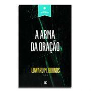 Livro A Arma da Oração | Edward M. Bounds