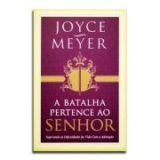Livro A Batalha Pertence Ao Senhor | Joyce Meyer