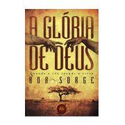 Livro A Glória De Deus | Bob Sorge