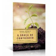 Livro A graça de Contribuir | o dinheiro e o evangelho | John Stott & Chris Wright