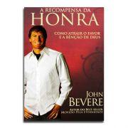 Livro A Recompensa Da Honra | John Bevere