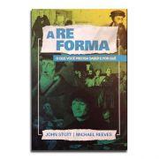 Livro A Reforma | John Stott e Michael Reeves