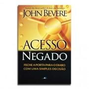 Livro Acesso Negado | John Bevere