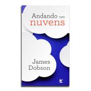 Livro Andando Nas Nuvens   James Dobson