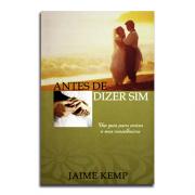 Livro Antes de Dizer Sim | Jaime Kemp