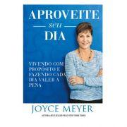 Livro Aproveite Seu Dia | Joyce Meyer
