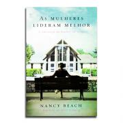 Livro As Mulheres Lideram Melhor | Nancy Beach
