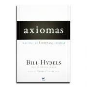 Livro Axiomas | Máximas Da liderança Corajosa | Bill Hybells
