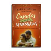 Livro Casados e Ainda Apaixonados | Alegrias e Desafios na Segunda Metade da Vida | Gary Chapman
