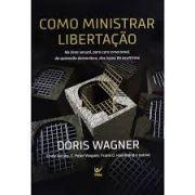 Livro Como Ministrar Libertação | Doris Wagner