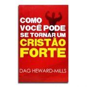Livro Como Você Pode Se Tornar Um Cristão Forte | Dag Heward-Wills