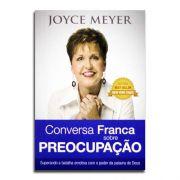 Livro Conversa franca sobre preocupação | Joyce Meyer