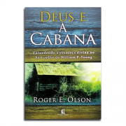 Livro Deus e A Cabana | Roger E. Olson
