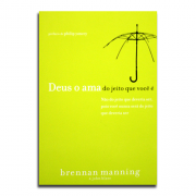 Livro Deus o Ama do Jeito Que Você É | Brennan Manning