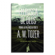 Livro Em Busca De Deus | Minha Alma Anseia Por Ti | A.W. Tozer
