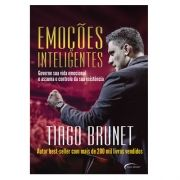 Livro Emoções inteligentes | governe sua vida emocional e assuma o controle da sua existência | Thiago Brunet