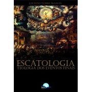 Livro | Escatologia | Teologia dos Eventos Finais | Luciano Nobre Frasson