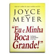 Livro Eu E Minha Boca Grande | Joyce Meyer