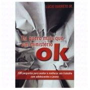 Livro Eu Quero Mais Que Um Ministério Ok | Lucinho Barreto