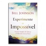 Livro Experimente O Impossível | Bill Johnson