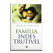Livro Família Indestrutível | Josué Gonçalves