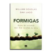 Livro Formigas | Lições da Sociedade Mais Bem-Sucedida da Terra | William Douglas | Davi Lago