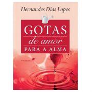 Livro Gotas de Amor|Hernandes Dias Lopes