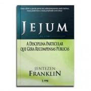 Livro Jejum A Disciplina Particular que Gera Recompensas Públicas  | Jentezen Franklin