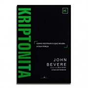 Livro Kriptonita | John Bevere