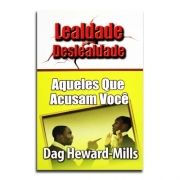 Livro Lealdade e Deslealdade | Calúnias, Aqueles Que Acusam Você | Dag Heward-Mills