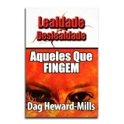 Livro Lealdade e Deslealdade   Aqueles Que Fingem   Dag Heward-Mills