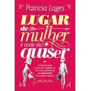 Livro | Lugar de Mulher é Onde Ela Quiser | Patricia Lages