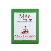 Livro Mãe Você é Maravilhosa | Max Lucado