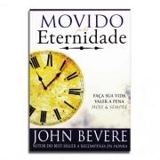 Livro Movido Pela Eternidade | John Bevere