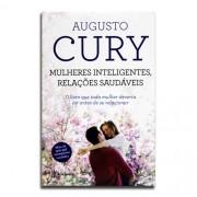 Livro Mulheres Inteligentes, Relações Saudáveis | Augusto Cury | 2ª Edição