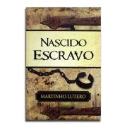Livro Nascido Escravo | Martinho Lutero