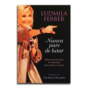 Livro Nunca Pare de Lutar | Ludmila Ferber
