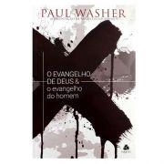 Livro O Evangelho De Deus & o Evangelho do Homem | Paul Washer